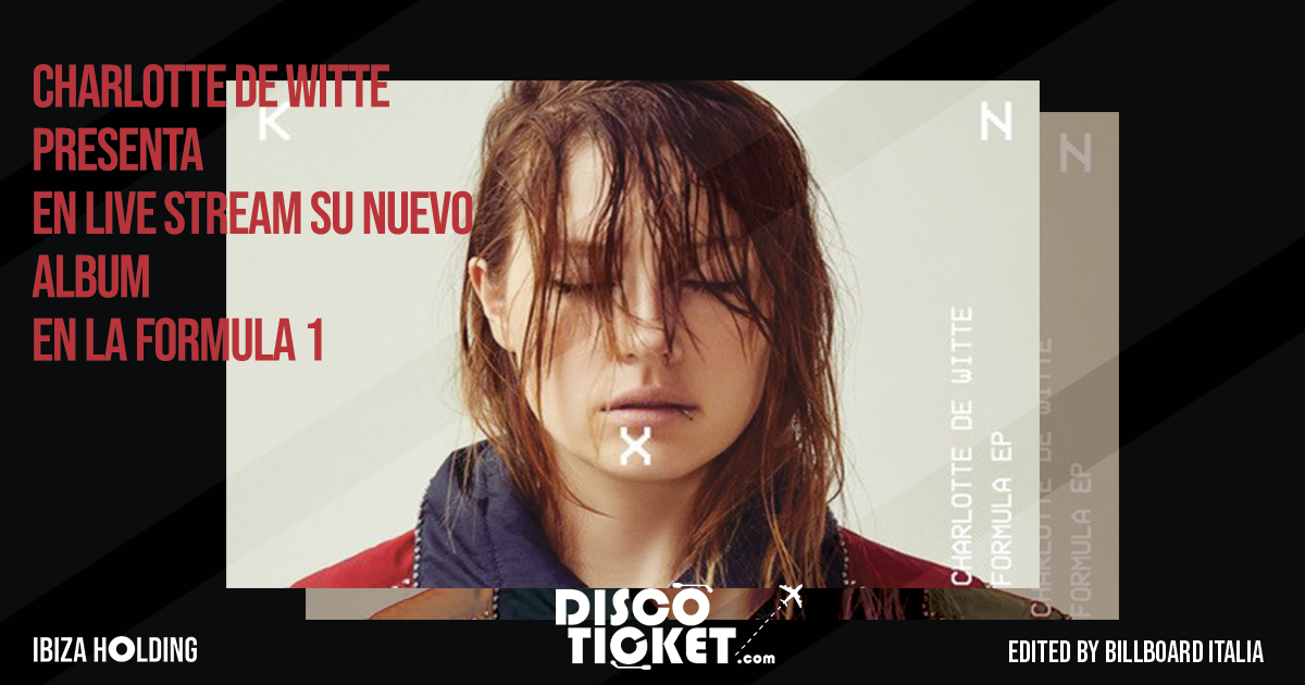 CHARLOTTE DE WITTE PRESENTA SU NUEVO ALBUM FORMULA EP