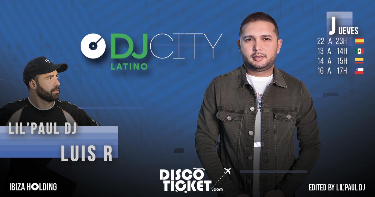 DJCITY LATINO x LOCA URBAN - 15 de ABRIL - LIL'PAUL DJ presenta DJ LUIS R