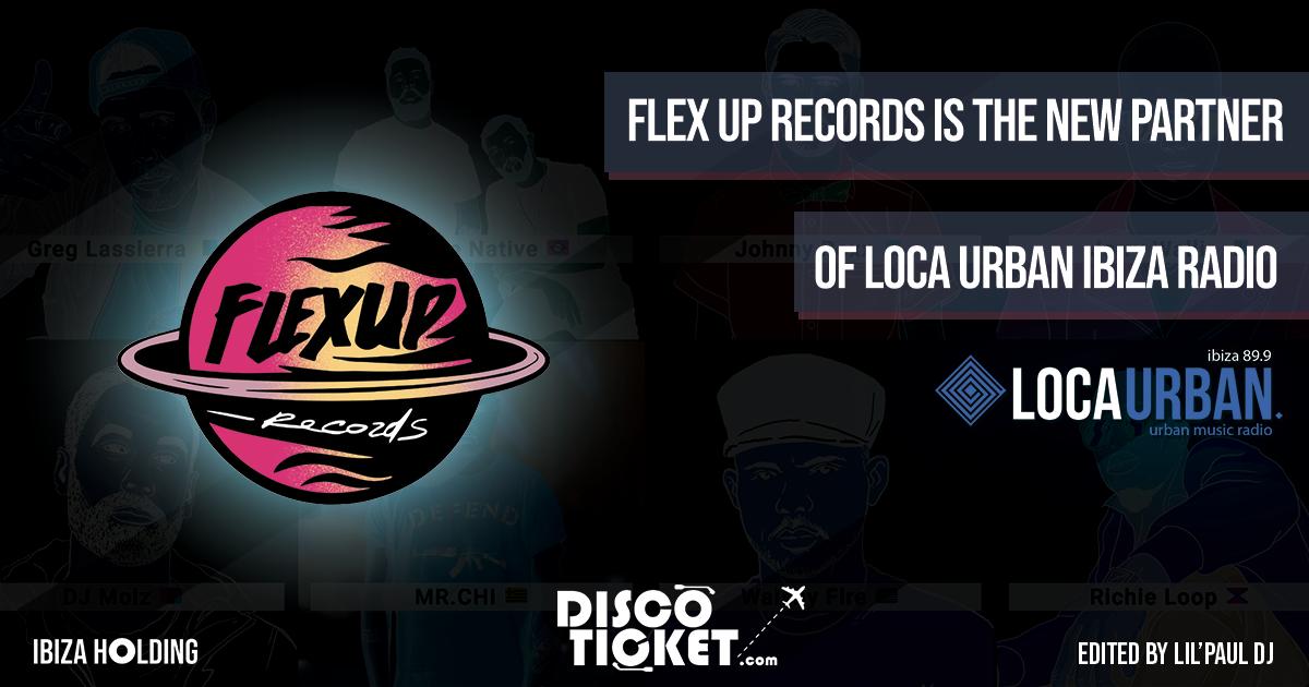 FLEX UP RECORDS meets  LOCA URBAN IBIZA Radio