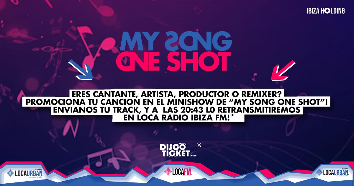 IBIZA - ARTIST PROMOTION ON AIR  - LOCA IBIZA Group Radio Fm - MY SONG ONE SHOT