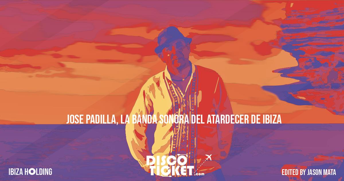 IBIZA - JOSE PADILLA, LA BANDA SONORA DE LA PUESTA DEL SOL DE IBIZA